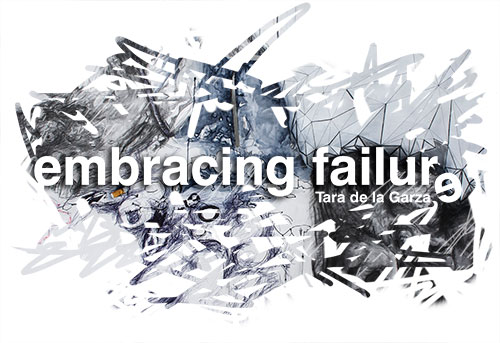 Tara De La Garza Embracing Failure